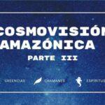 cosmovisión amazonica parte 3 LOW